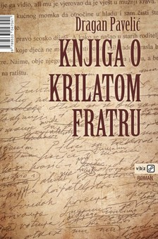 Paveliæ Dragan - Knjiga o krilatom fratru [eKönyv: epub, mobi]
