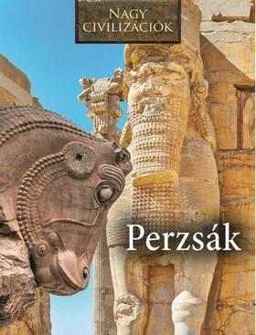 Perzsák - Nagy civilizációk