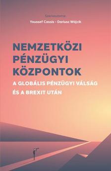Youssef Cassis, Dariusz Wójcik - Nemzetközi pénzügyi központok
