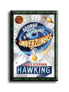 Stephen és Lucy Hawking - George kulcsa a rejtélyes univerzumhoz - kemény borítós