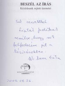 W. Barna Erika - Beszél az írás - József Attila életútja (Dedikált) [antikvár]