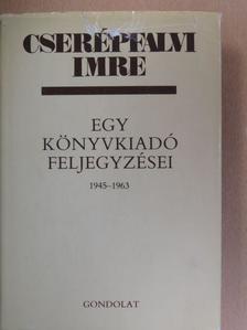 Cserépfalvi Imre - Egy könyvkiadó feljegyzései [antikvár]