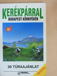 Balogh Gábor - Kerékpárral Budapest környékén [antikvár]