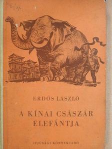 Erdős László - A kínai császár elefántja [antikvár]