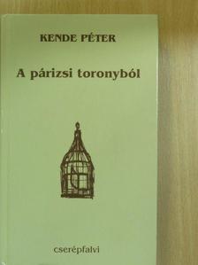 Kende Péter - A párizsi toronyból [antikvár]