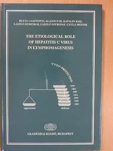 Alajos Pár - The Etiological Role of Hepatitis C Virus in Lymphomagenesis [antikvár]