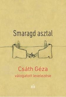 Csáth Géza - Smaragd asztal - Csáth Géza válogatott levelezése [eKönyv: epub, mobi]