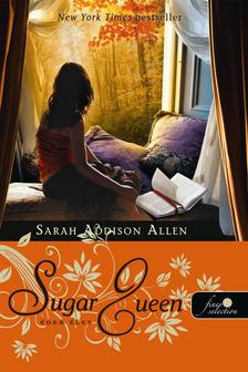 Sarah Addison Allen - Édes élet - KEMÉNY BORÍTÓS