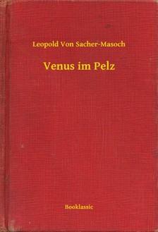 von Sacher-Masoch, Leopold - Venus im Pelz [eKönyv: epub, mobi]