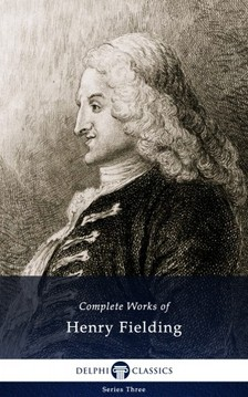 Henry Fielding - Delphi Complete Works of Henry Fielding (Illustrated) [eKönyv: epub, mobi]