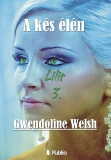 Welsh Gwendoline - Lilit 3. - A kés élén [eKönyv: epub, mobi]