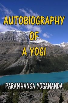 Yogananda Paramhansa - Autobiography of a YOGI [eKönyv: epub, mobi]