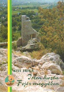 Kiss Erika - Isten hozta Fejér megyében [antikvár]