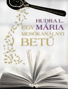 Hudra L. Mária - Egy merőkanálnyi betű