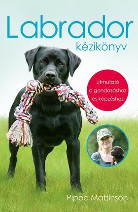 Pippa Mattinson - Labrador kézikönyv
