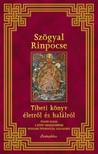 Rinponcse Szögyal - Tibeti könyv életről és halálról [eKönyv: epub, mobi]