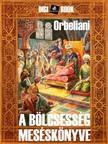 Orbeliani - A bölcsesség meséskönyve [eKönyv: epub, mobi]