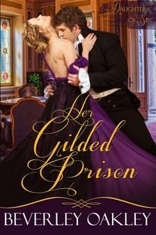 Oakley Beverley - Her Gilded Prison [eKönyv: epub, mobi]