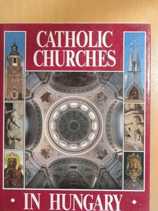 Dercsényi Balázs - Catholic churches in Hungary [antikvár]