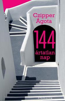 Czipper Ágota - 144 ártatlan nap ***