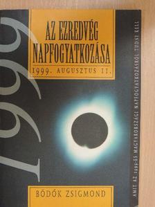 Bödők Zsigmond - Az ezredvég napfogyatkozása [antikvár]