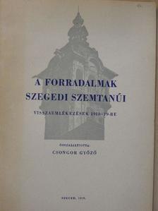 Cseh Imre - A forradalmak szegedi szemtanúi [antikvár]
