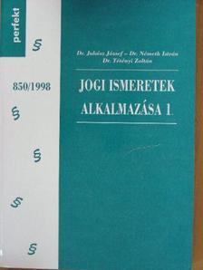 Dr. Juhász József - Jogi ismeretek alkalmazása I. [antikvár]