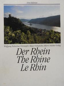 Wolfgang Tschechne - Der Rhein/The Rhine/Le Rhin [antikvár]
