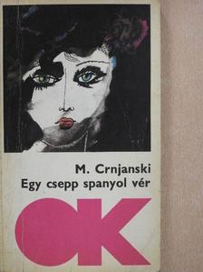 Milos Crnjanski - Egy csepp spanyol vér (dedikált példány) [antikvár]