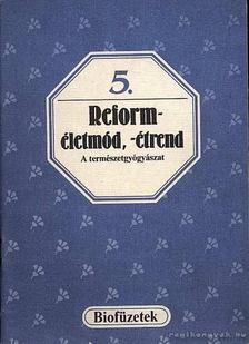 Oláh Andor - Reforméletmód, -étrend [antikvár]