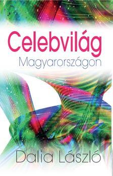 Dalia László - Celebvilág Magyarországon