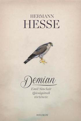 Hermann Hesse - Demian - Emil Sinclair ifjúságának története