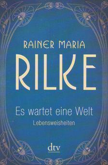 Rainer Maria Rilke - Es wartet eine Welt [antikvár]