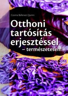 Cosima Bellersen Quirini - Otthoni tartósítás erjesztéssel - természetesen!