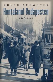 BREWSTER, RALPH - Hontalanul Budapesten 1940-1944