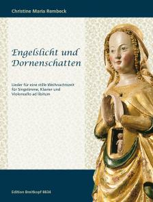 REMBECK, CHRISTINE MARIA - ENGELSLICHT UND DORNENSCHATTEN. LIEDER FÜR SINGSTIMME, KLAVIER UND VIOLONCELLO AD LIB.