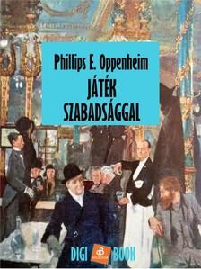 Oppenheim Philipp - Játék szabadsággal [eKönyv: epub, mobi]