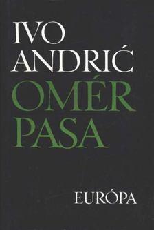 ANDRIC, IVO - Omér pasa [antikvár]