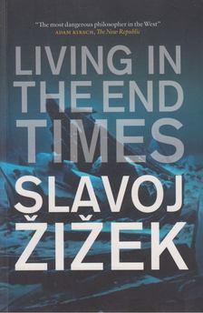 Slavoj Zizek - Living in the End Times [antikvár]