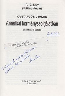 Sziklay Andor - Kanyargós utakon - Amerikai kormányszolgálatban (dedikált) [antikvár]