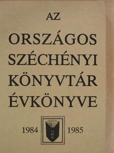 Arató Antal - Az Országos Széchényi Könyvtár Évkönyve 1984-1985 [antikvár]