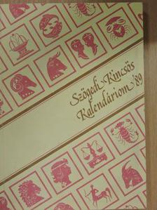 Apró Ferenc - Szögedi Kincsös Kalendáriom '89 [antikvár]