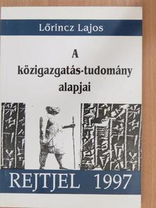 Lőrincz Lajos - A közigazgatás-tudomány alapjai [antikvár]