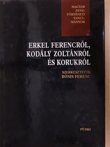Almási István - Erkel Ferencről, Kodály Zoltánról és korukról [antikvár]