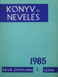 Ambrusné Szalai Katalin - Könyv és Nevelés 1985/1-6. [antikvár]