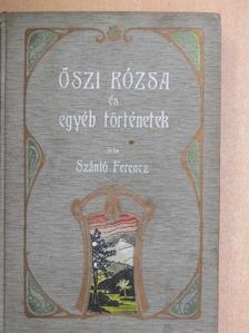 Szántó Ferenc - Őszi rózsa és egyéb történetek [antikvár]
