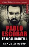 Shaun Attwood - Pablo Escobar és a Cali kartell [eKönyv: epub, mobi]