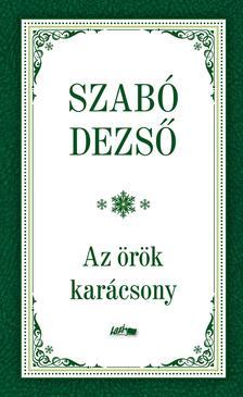 SZABÓ DEZSŐ - Az örök karácsony