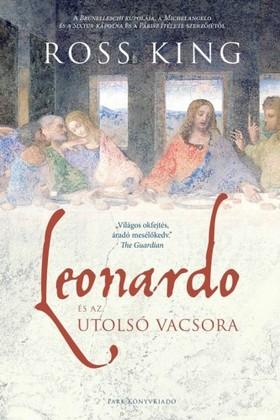 Ross King - Leonardo és az utolsó vacsora