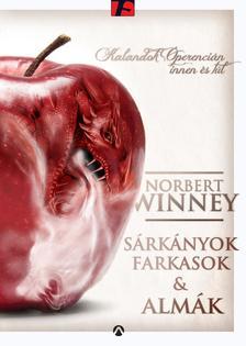 Norbert Winney - Sárkányok, farkasok és almák ***